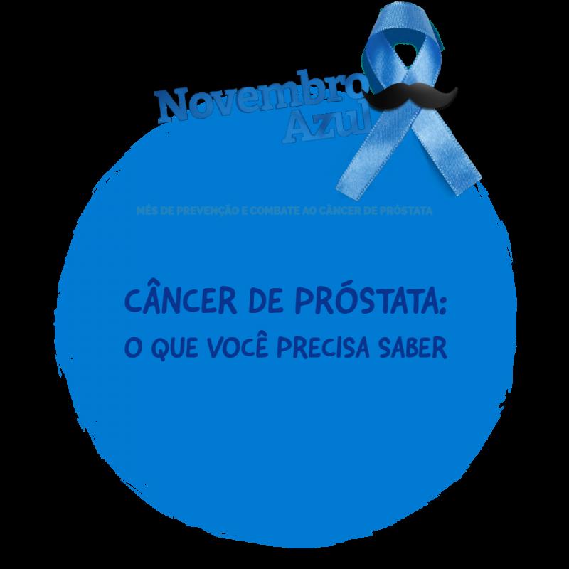 Novembro Azul 2018: Mês Mundial de Combate ao Câncer de Próstata